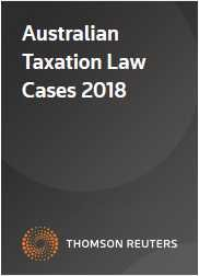 Australian Taxation Law Cases 2018