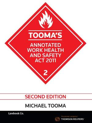 Tooma's Annotated Work Health and Safety Act 2011 Second Edition