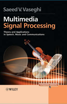 Multimedia Signal Processing: Theory and Applications in Speech, Music and Communications