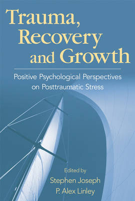 Trauma, Recovery, and Growth
