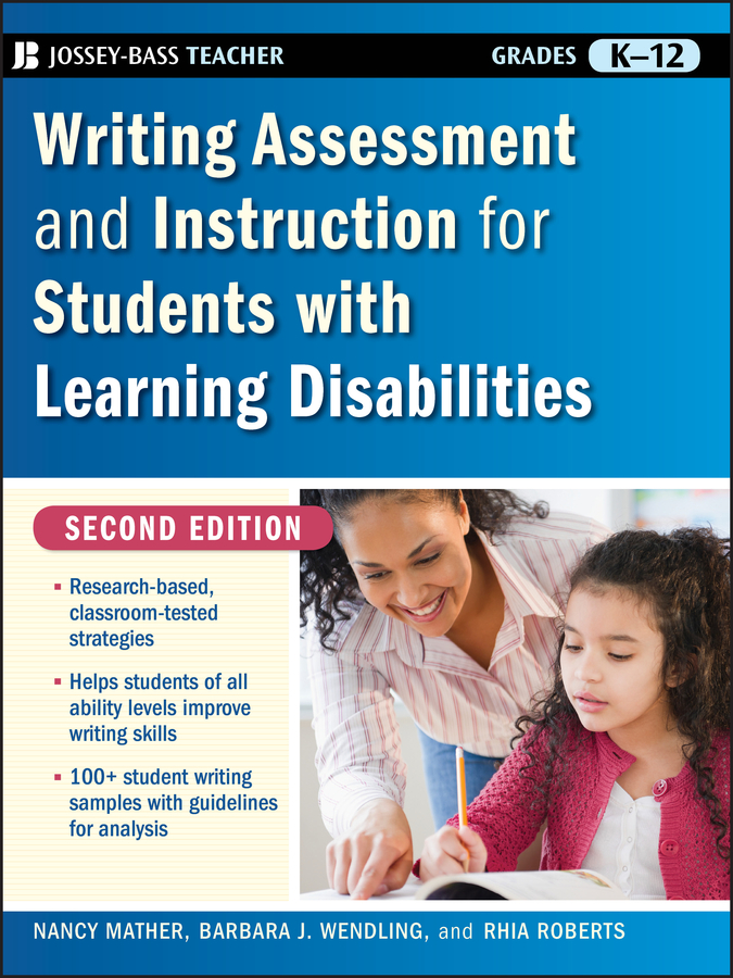Writing Assessment and Instruction for Students with Learning Disabilities