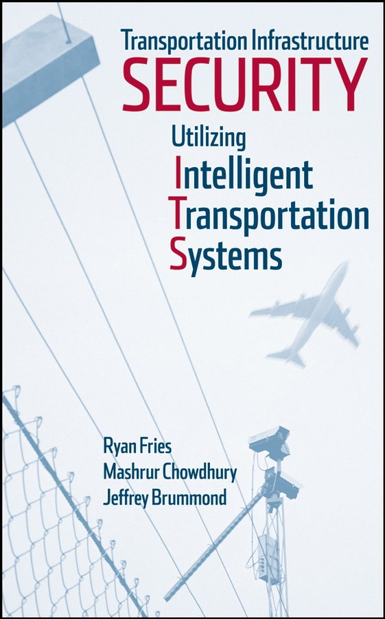 Transportation Infrastructure Security Utilizing Intelligent Transportation Systems