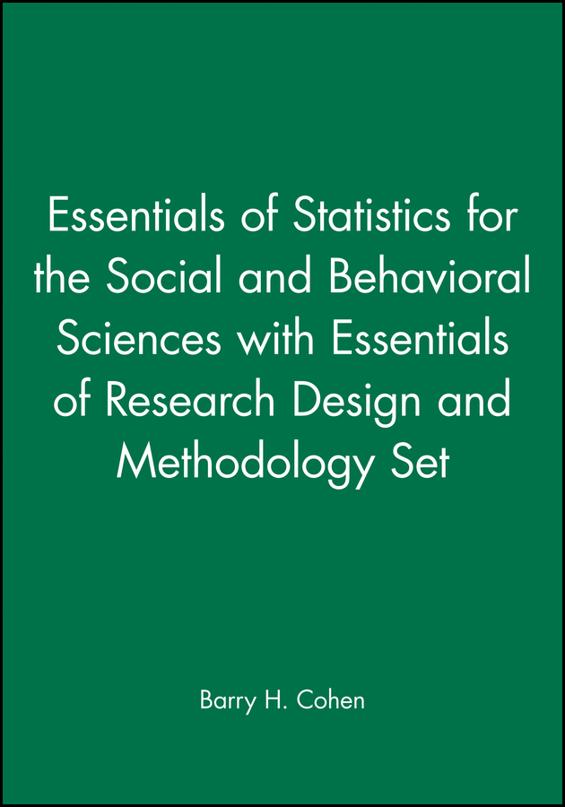 Essentials of Statistics for the Social and Behavioral Sciences with Essentials of Research Design and Methodology Set