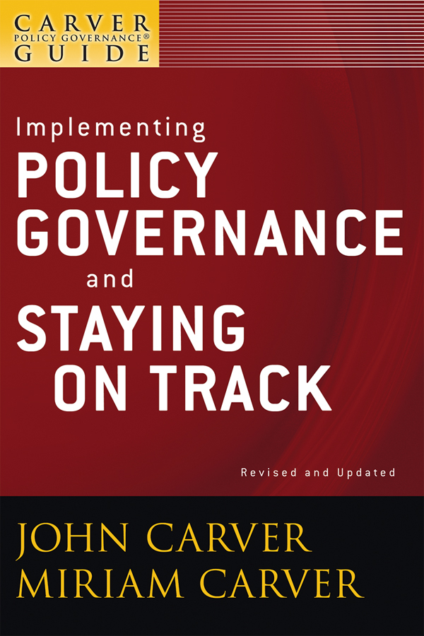 Implementing Policy Governance and Staying on Track