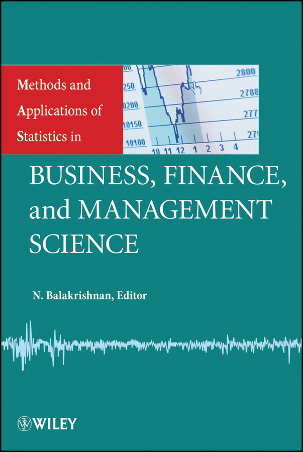 Methods and Applications of Statistics in Business, Finance, and Management Science
