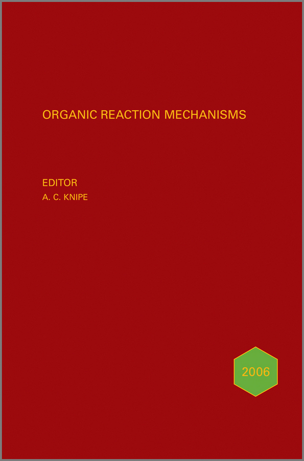 Organic Reaction Mechanisms 2006