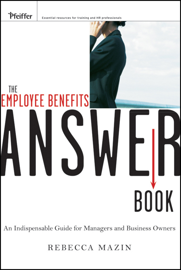 The Employee Benefits Answer Book