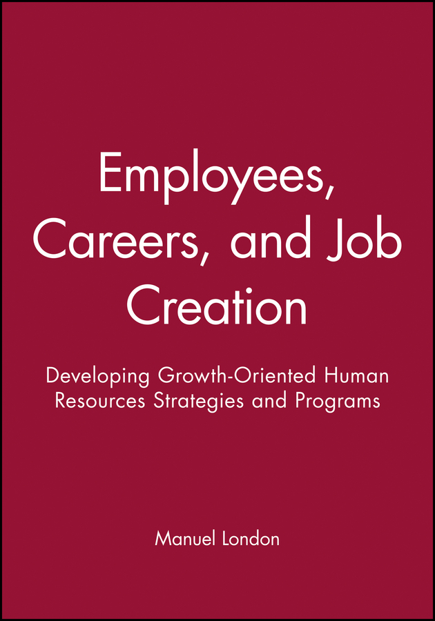 Employees, Careers, and Job Creation