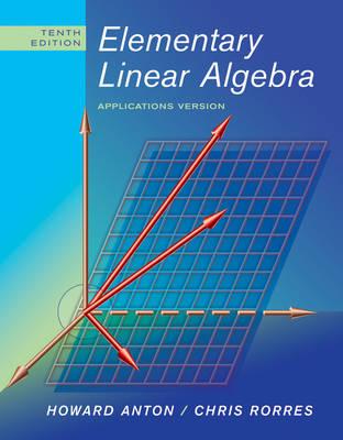 Elementary Linear Algebra: Applications Version 10th Edition