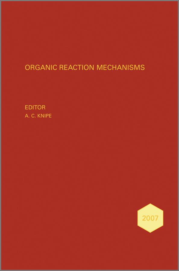 Organic Reaction Mechanisms 2007