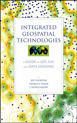Integrated Geospatial Technologies: A Guide to GPS, GIS and Data Logging