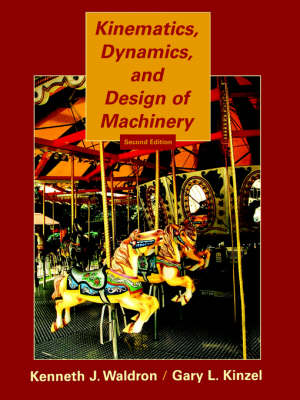 Kinematics, Dynamics, and Design of Machinery