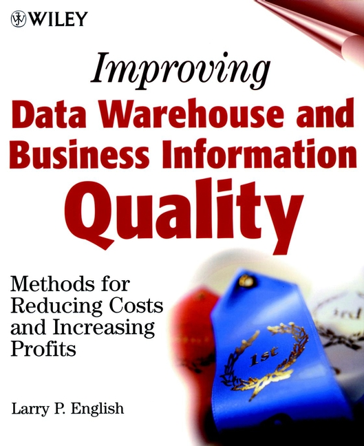 Improving Data Warehouse and Business Information Quality