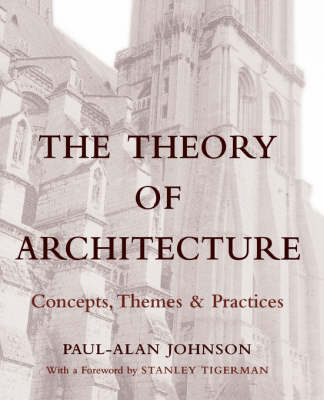 The Theory of Architecture: Concepts, Themes and Practices