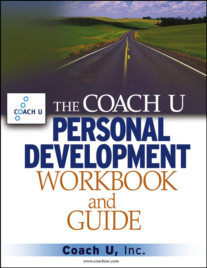 The Coach U Personal Development Workbook and Guide