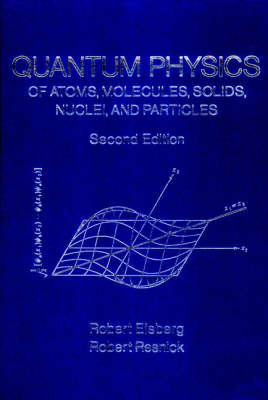 Quantum Physics of Atoms, Molecules, Solids, Nuclei and Particles