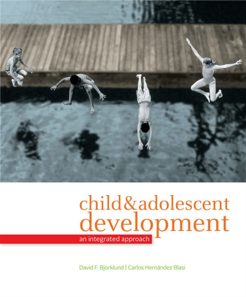 Child and Adolescent Development : An Integrated Approach