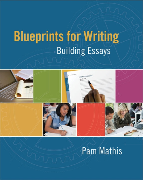 Blueprints for Writing : Building Essays