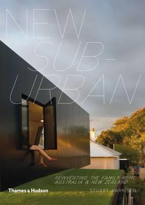 New Suburban:Reinventing the Family Home Australia & New Zealand