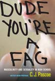 Dude, You're a Fag: Masculinity and Sexuality in High School 2ed