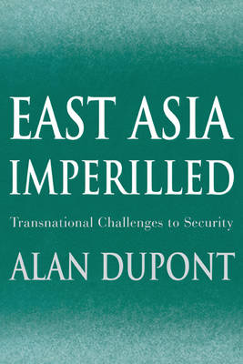 East Asia Imperilled: Transnational Challenges to Security