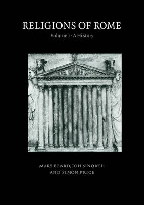 Religions of Rome: Volume 1, A History: v. 1: History