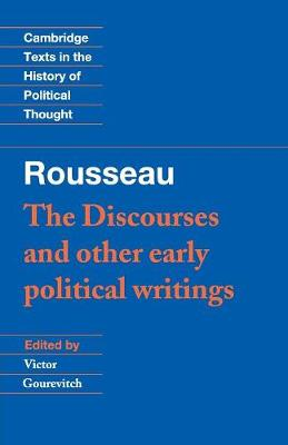 Rousseau: 'The Discourses' and Other Early Political Writings: v. 1