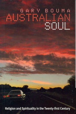 Australian Soul: Religion and Spirituality in the 21st Century
