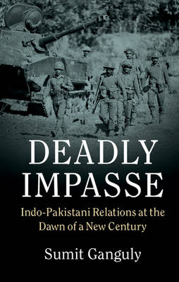 Deadly Impasse: Indo-Pakistani Relations at the Dawn of a New Century