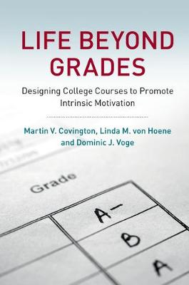 Life beyond Grades: Designing College Courses to Promote Intrinsic Motivation