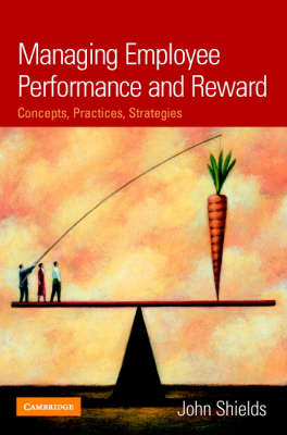 Managing Employee Performance & Reward : Concepts, Practices Strategies