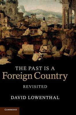 The Past Is a Foreign Country - Revisited