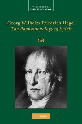 Georg Wilhelm Friedrich Hegel: The Phenomenology of Spirit