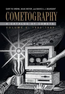 Cometography: Volume 6, 1983-1993: A Catalog of Comets