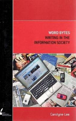 Word Bytes: Writing in the Information Society