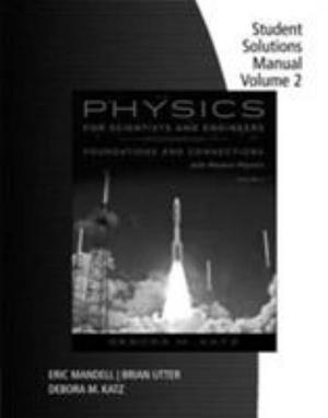 Student Solutions Manual for Katz's Physics for Scientists and  Engineers: Foundations and Connections, Volume 2