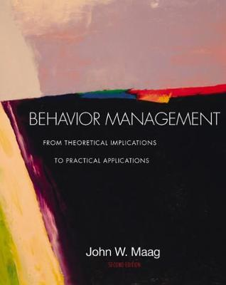 Behavior Management: From Theoretical Implications to Practical Applications (with InfoTrac (R))