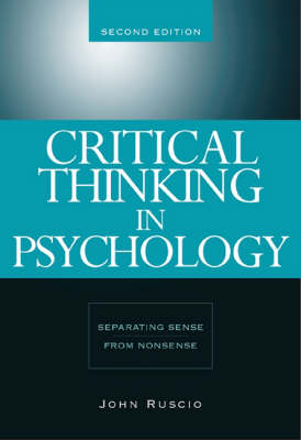 Critical Thinking in Psychology : Separating Sense from Nonsense