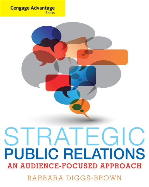 Cengage Advantage Books: Strategic Public Relations : An  Audience-Focused Approach