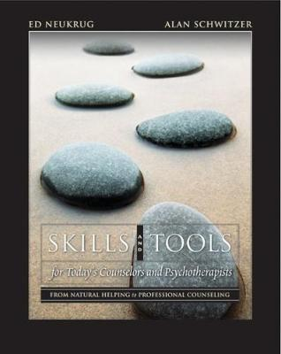 Skills and Tools for Today's Counselors and Psychotherapists : From  Natural Helping to Professional Counseling (with DVD)