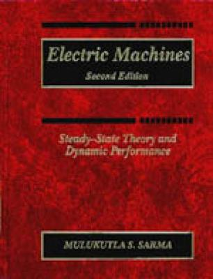 Electric Machines : Steady-State Theory and Dynamic Performance