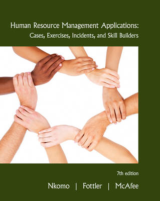 Human Resource Management Applications : Cases, Exercises, Incidents,  and Skill Builders