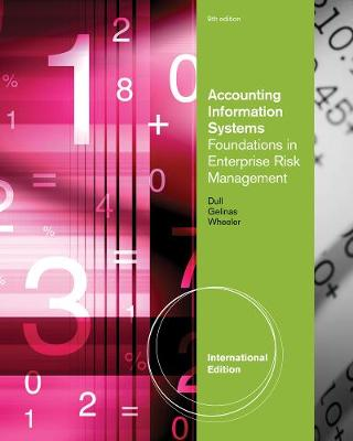 Accounting Information Systems : Foundations in Enterprise Risk  Management, International Edition