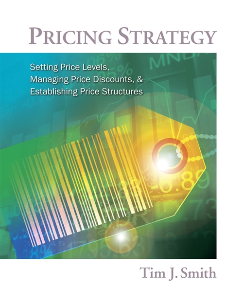 Pricing Strategy : Setting Price Levels, Managing Price Discounts and  Establishing Price Structures