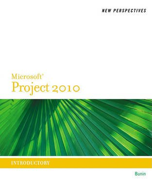 New Perspectives on Microsoft� Project 2010 : Introductory