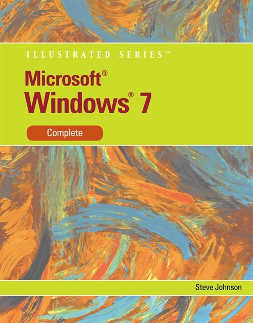 Microsoft Windows 7 : Illustrated Complete