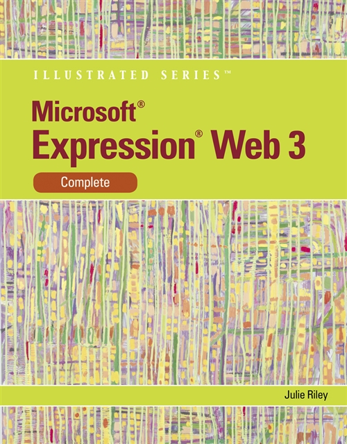 Microsoft� Expression Web 3 : Illustrated Complete