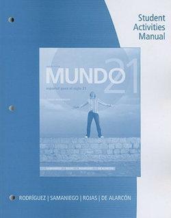 Student Activities Manual for Samaniego/Rojas/Ohara/Alarc�n's Mundo 21