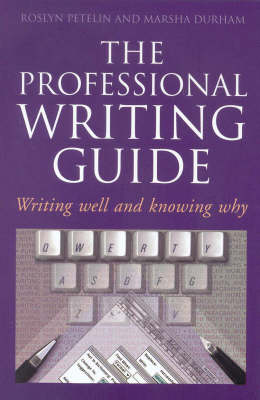 The Professional Writing Guide: Writing Well & Knowing Why