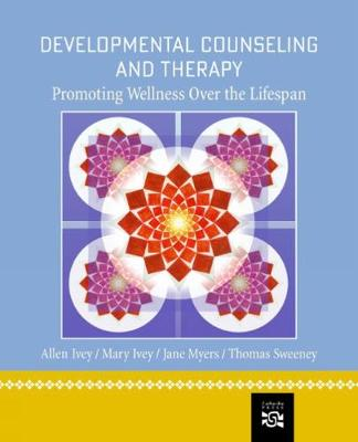 Developmental Counseling and Therapy : Promoting Wellness over the  Lifespan
